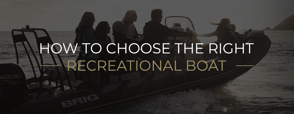 How to Choose the Right Recreational Boat | BRIG USA